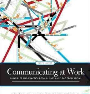 Communicating at Work: Principles and Practices for Business and the Professions 10th Edition – PDF ebook
