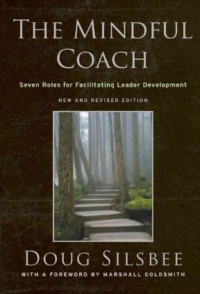 The Mindful Coach: Seven Roles for Facilitating Leader Development 1st Edition – PDF ebook