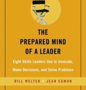 The Prepared Mind of a Leader: Eight Skills Leaders Use to Innovate, Make Decisions, and Solve Problems 1st Edition – PDF ebook