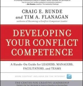 Developing Your Conflict Competence: A Hands-On Guide for Leaders, Managers, Facilitators, and Teams 1st Edition – PDF ebook