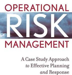 Operational Risk Management: A Case Study Approach to Effective Planning and Response 1st Edition – PDF ebook