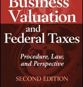 Business Valuation and Federal Taxes: Procedure, Law and Perspective 2nd Edition – PDF ebook