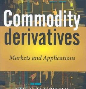 Commodity Derivatives: Markets and Applications 1st Edition – PDF ebook