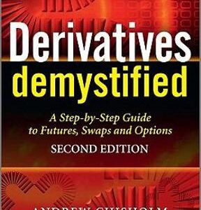 Derivatives Demystified: A Step-by-Step Guide to Forwards, Futures, Swaps and Options 2nd Edition – PDF ebook