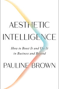 Aesthetic Intelligence: How to Boost It and Use It in Business and Beyond 1st Edition – PDF ebook