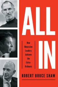 All In: How Obsessive Leaders Achieve the Extraordinary 1st Edition – PDF ebook