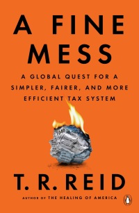 A Fine Mess: A Global Quest for a Simpler, Fairer, and More Efficient Tax System 1st Edition – PDF ebook