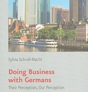 Doing Business with Germans: Their Perception, Our Perception 6th Edition – PDF ebook