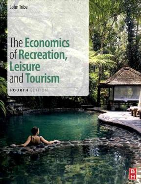 The Economics of Recreation, Leisure and Tourism 4th Edition – PDF ebook