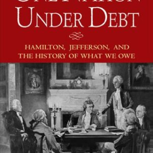 One Nation Under Debt: Hamilton, Jefferson, and the History of What We Owe 1st Edition – PDF ebook