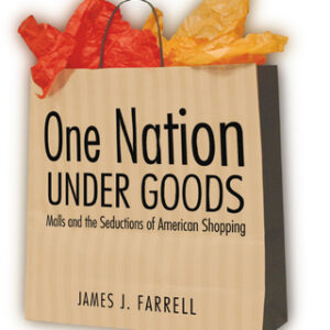 One Nation Under Goods: Malls and the Seductions of American Shopping 1st Edition – PDF ebook