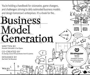 Business Model Generation: A Handbook for Visionaries, Game Changers, and Challengers 1st Edition – PDF ebook