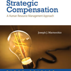 Strategic Compensation: A Human Resource Management Approach 9th Edition – PDF ebook