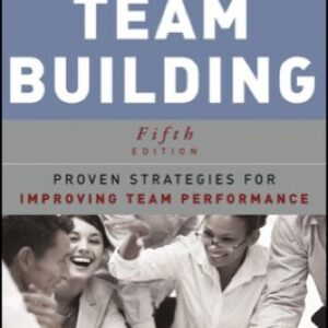 Team Building: Proven Strategies for Improving Team Performance 5th Edition – PDF ebook