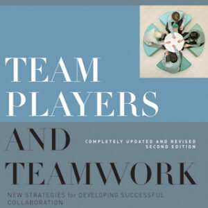 Team Players and Teamwork: New Strategies for Developing Successful Collaboration, Completely Updated and Revised 2nd Edition – PDF ebook