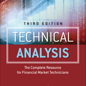 Technical Analysis: The Complete Resource for Financial Market Technicians 3rd Edition – PDF ebook