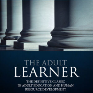 The Adult Learner: The definitive classic in adult education and human resource development 8th Edition – PDF ebook