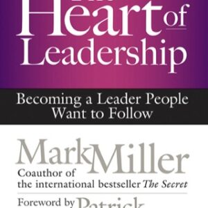 The Heart of Leadership: Becoming a Leader People Want to Follow 1st Edition – PDF ebook
