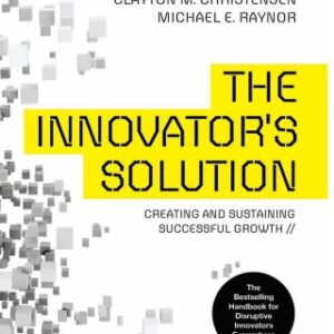 The Innovator's Solution: Creating and Sustaining Successful Growth 1st Edition – PDF ebook
