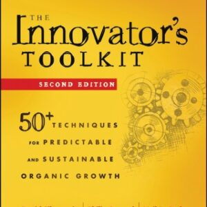 The Innovator's Toolkit: 50+ Techniques for Predictable and Sustainable Organic Growth 2nd Edition – PDF ebook