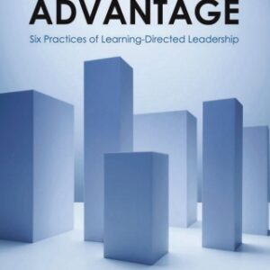 The Learning Advantage: Six Practices of Learning-Directed Leadership 1st Edition – PDF ebook