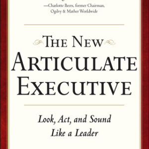 The New Articulate Executive: Look, Act and Sound Like a Leader 2nd Edition – PDF ebook