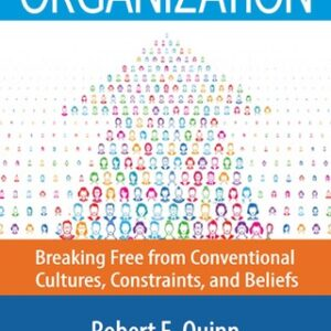 The Positive Organization: Breaking Free from Conventional Cultures, Constraints, and Beliefs 1st Edition – PDF ebook