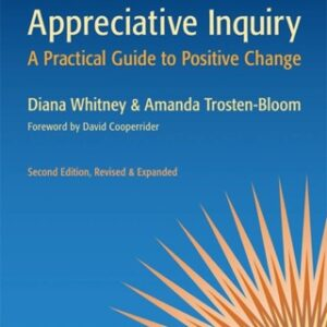 The Power of Appreciative Inquiry: A Practical Guide to Positive Change 2nd Edition – PDF ebook