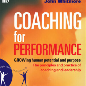 Coaching for Performance Fifth Edition: The Principles and Practice of Coaching and Leadership UPDATED 25TH ANNIVERSARY EDITION 4th Edition – PDF ebook