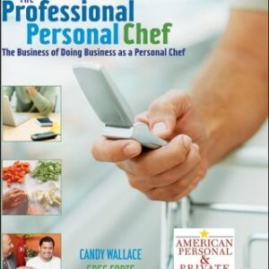 The Professional Personal Chef: The Business of Doing Business as a Personal Chef 1st Edition – PDF ebook