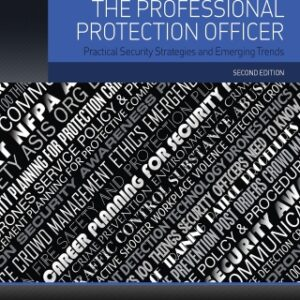 The Professional Protection Officer: Practical Security Strategies and Emerging Trends 2nd Edition – PDF ebook