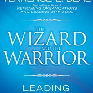 The Wizard and the Warrior: Leading with Passion and Power 1st Edition – PDF ebook