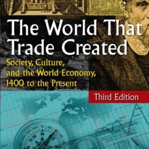 The World That Trade Created: Society, Culture, and the World Economy, 1400 to the Present 3rd Edition – PDF ebook
