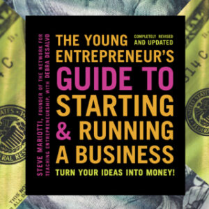 The Young Entrepreneur's Guide to Starting and Running a Business: Turn Your Ideas into Money! 3rd Edition – PDF ebook