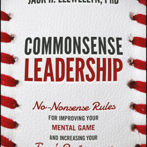 Commonsense Leadership: No Nonsense Rules for Improving Your Mental Game and Increasing Your Team's Performance 1st Edition – PDF ebook