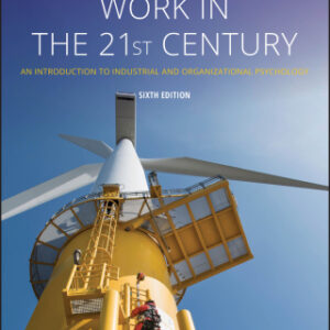 Work in the 21st Century: An Introduction to Industrial and Organizational Psychology 6th Edition – PDF ebook