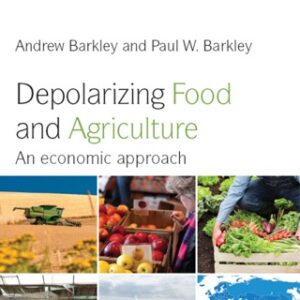 Depolarizing Food and Agriculture: An Economic Approach 1st Edition – PDF ebook