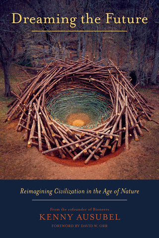 Dreaming the Future: Reimagining Civilization in the Age of Nature 1st Edition – PDF ebook