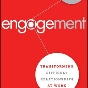 Engagement: Transforming Difficult Relationships at Work 1st Edition – PDF ebook