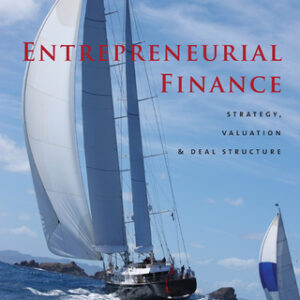 Entrepreneurial Finance: Strategy, Valuation, and Deal Structure 1st Edition – PDF ebook