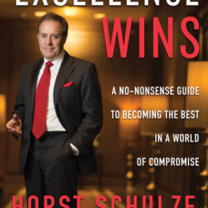 Excellence Wins: A No-Nonsense Guide to Becoming the Best in a World of Compromise 1st Edition – PDF ebook