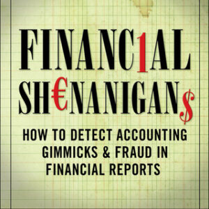 Financial Shenanigans: How to Detect Accounting Gimmicks & Fraud in Financial Reports, Third Edition 3rd Edition – PDF ebook