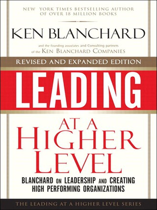 Leading at a Higher Level, Revised and Expanded Edition: Blanchard on Leadership and Creating High Performing Organizations 1st Edition – PDF ebook