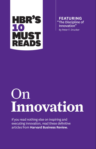 """HBR's 10 Must Reads on Innovation (with featured article """"The Discipline of Innovation,"""" by Peter F. Drucker) 1st Edition – PDF ebook"""