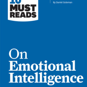 """HBR's 10 Must Reads on Emotional Intelligence (with featured article """"What Makes a Leader?"""" by Daniel Goleman)(HBR's 10 Must Reads) 1st Edition – PDF ebook"""