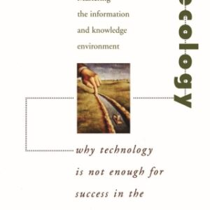 Information Ecology: Mastering the Information and Knowledge Environment 1st Edition – PDF ebook