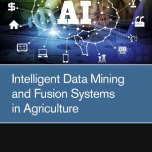Intelligent Data Mining and Fusion Systems in Agriculture 1st Edition – PDF ebook