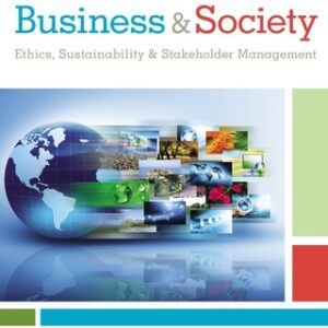 Business & Society: Ethics, Sustainability & Stakeholder Management 10th Edition – PDF ebook