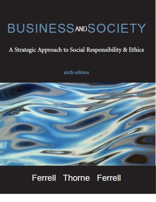 BUSINESS AND SOCIETY: A Strategic Approach to Social Responsibility & Ethics 6th Edition – PDF ebook