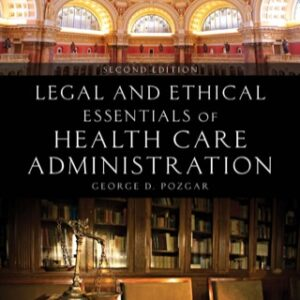 Legal and Ethical Essentials of Health Care Administration 2nd Edition – PDF ebook